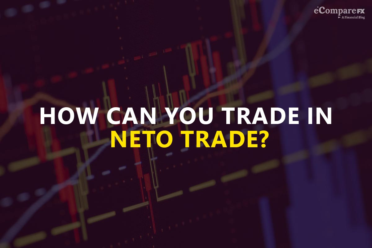 How can you trade in Neto Trade