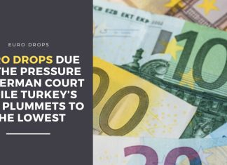 Euro Drops Due To The Pressure of German Court While Turkey's Lira Plummets to The Lowest - eCompareFx