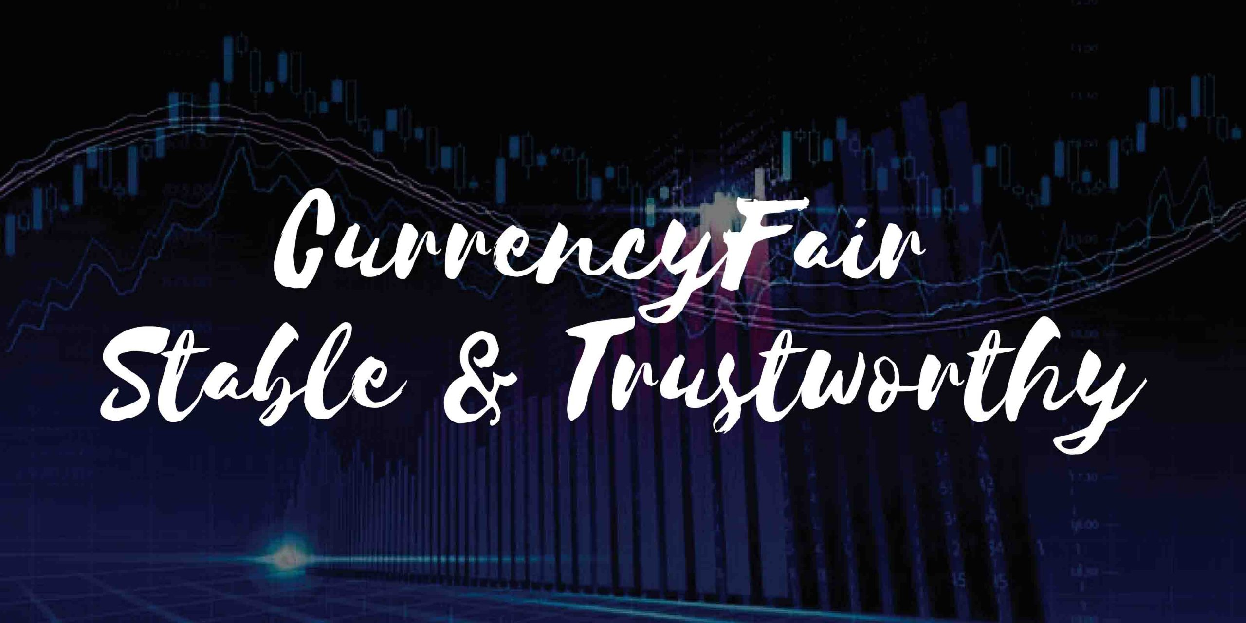 CurrencyFair Stable & Trustworthy - eCompareFX