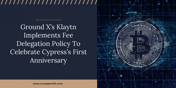 Ground X's Klaytn Implements Fee Delegation Policy To Celebrate Cypress's First Anniversary