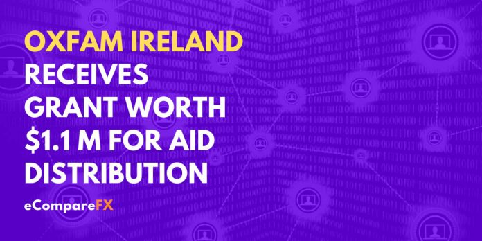 Oxfam Ireland Receives Grant worth $1.1 M For Aid Distribution